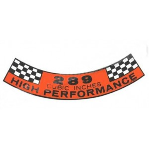 """Autocollant """"289 cubic Inches"""" High performance"""""""